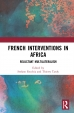 French Interventions in Africa: Reluctant Multilateralism.